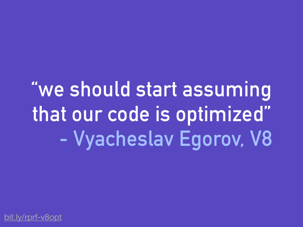 """""""we should start assuming that our code is opti..."""