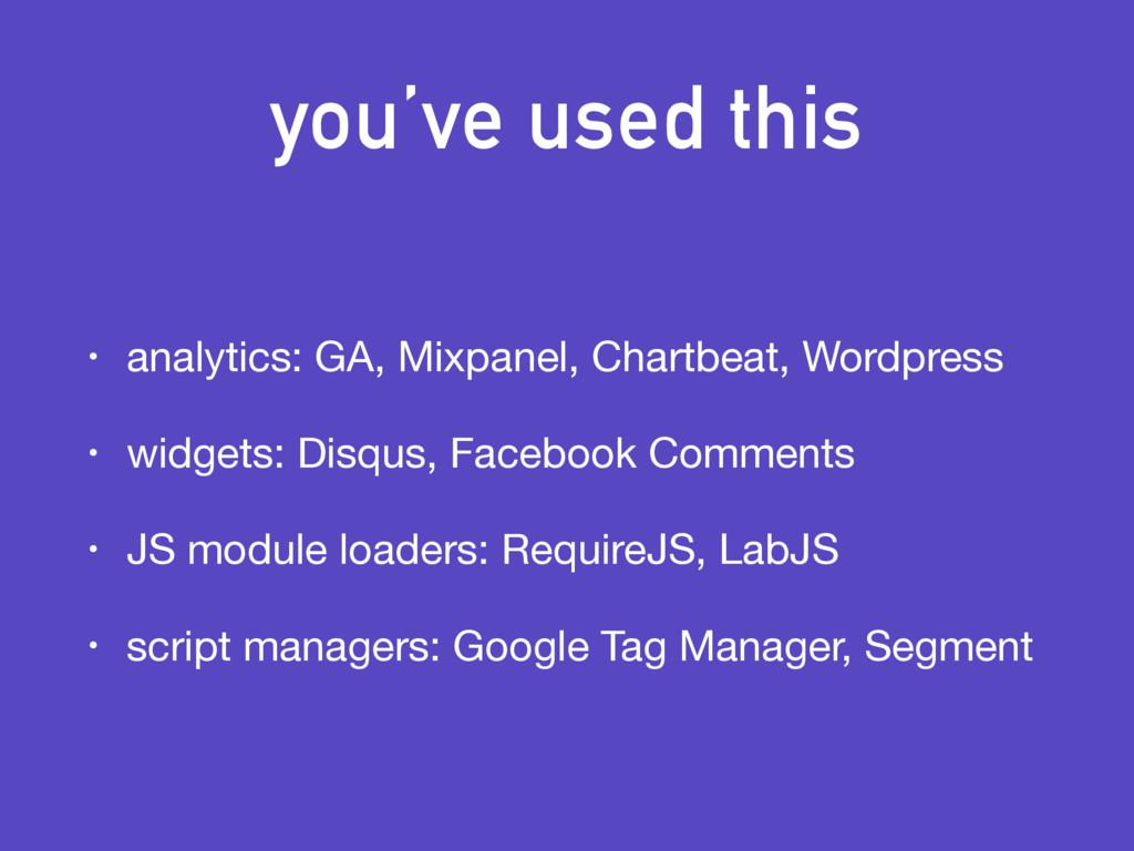 you've used this • analytics: GA, Mixpanel, Cha...