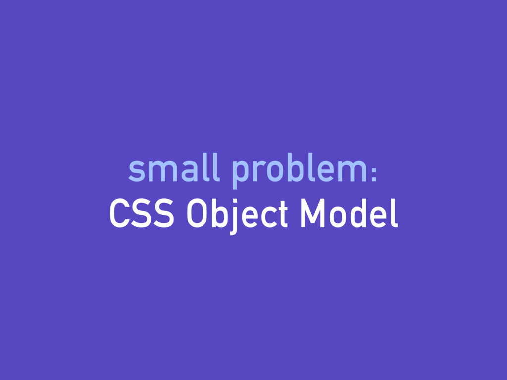 small problem: CSS Object Model