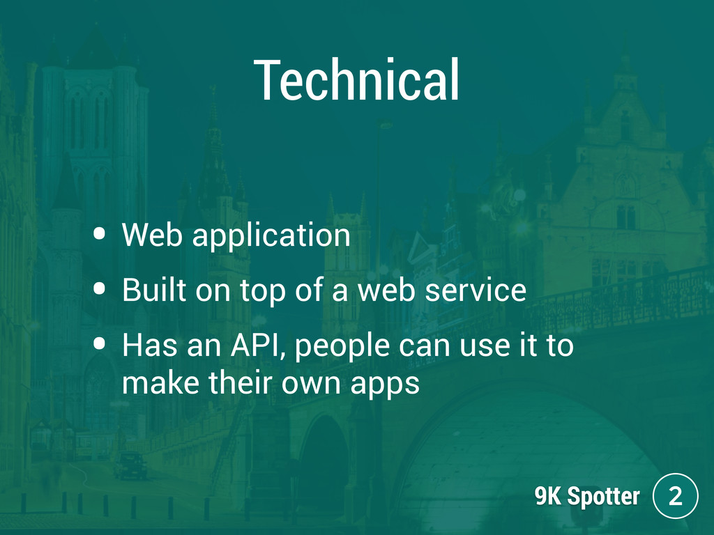 Technical • Web application • Built on top of a...