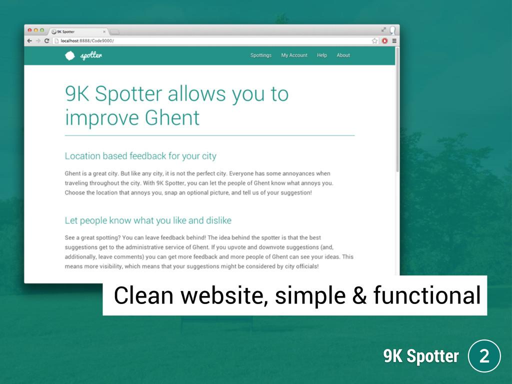 9K Spotter 2 Clean website, simple & functional