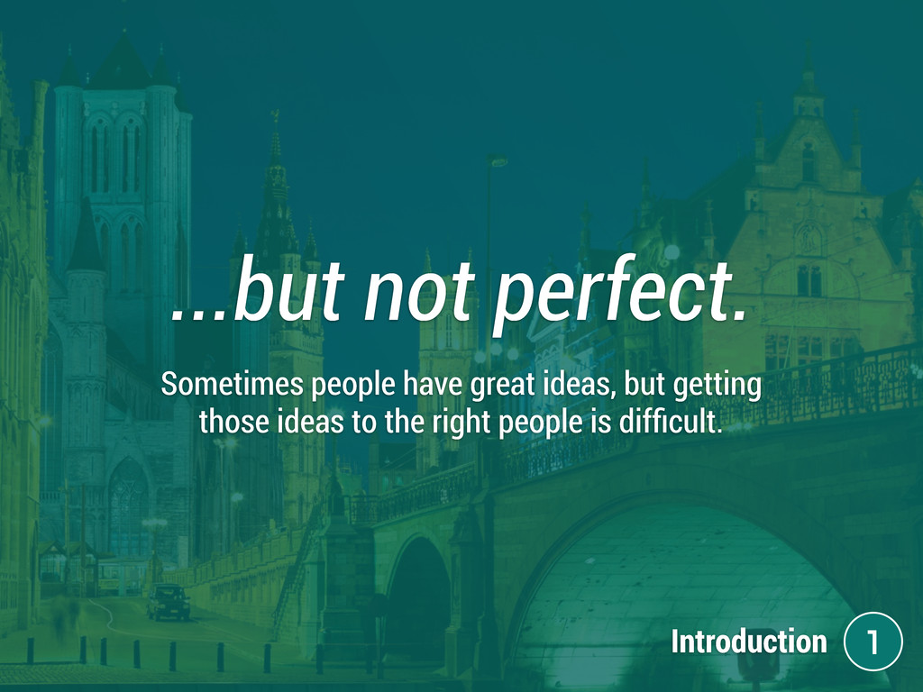 ...but not perfect. Sometimes people have great...