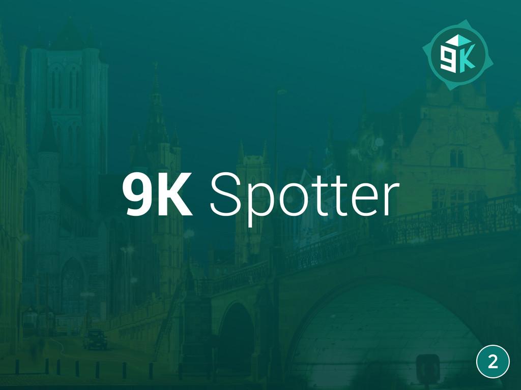 9K Spotter 2