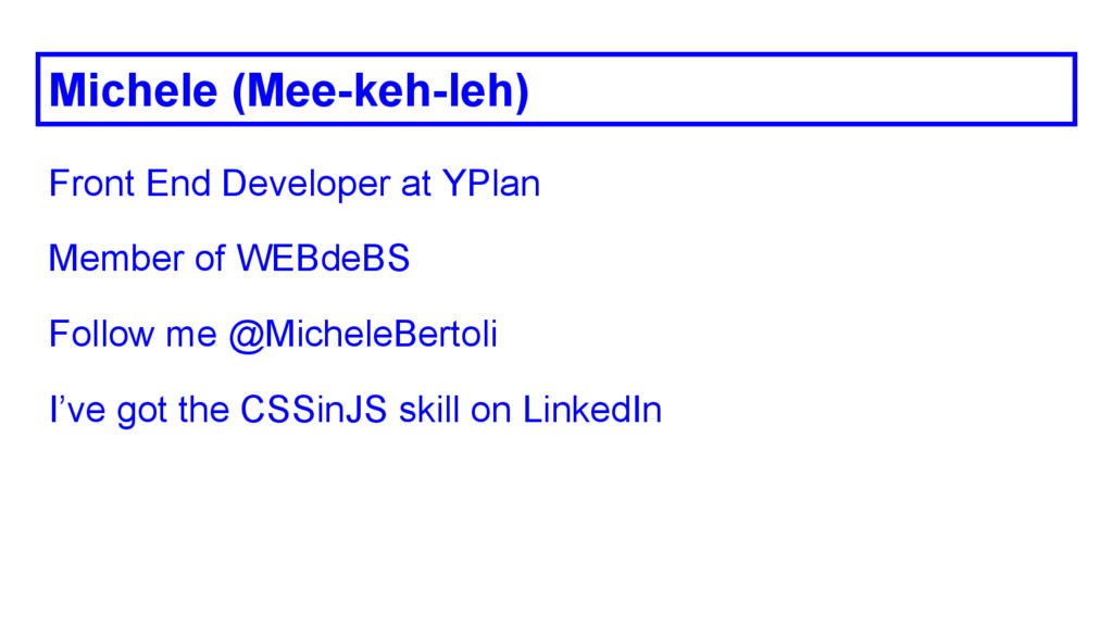 Michele (Mee-keh-leh) Front End Developer at YP...