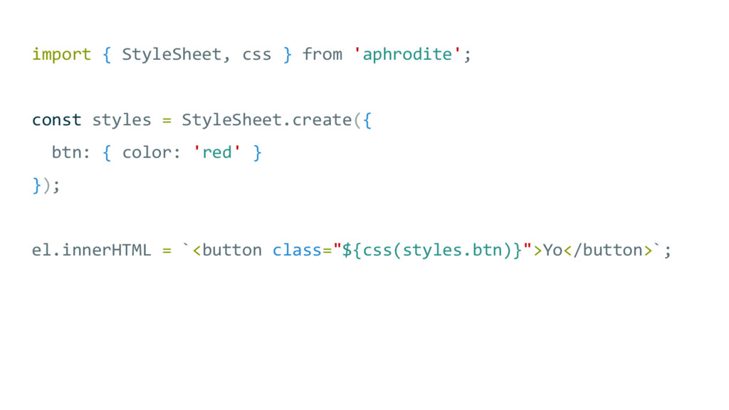 import { StyleSheet, css } from 'aphrodite'; co...