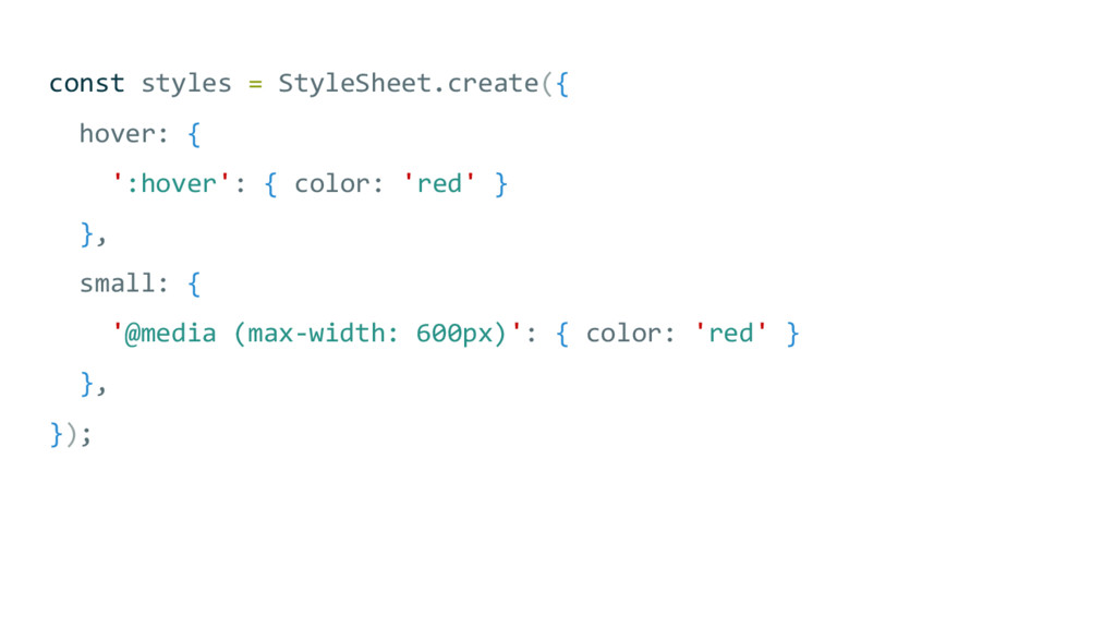 const styles = StyleSheet.create({ hover: { ':h...