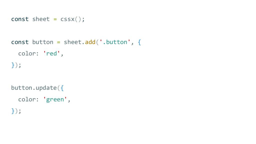 const sheet = cssx(); const button = sheet.add(...