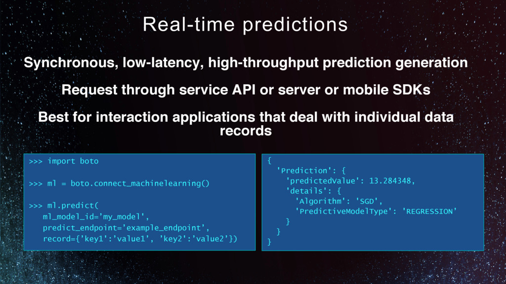 Real-time predictions Synchronous, low-latency,...