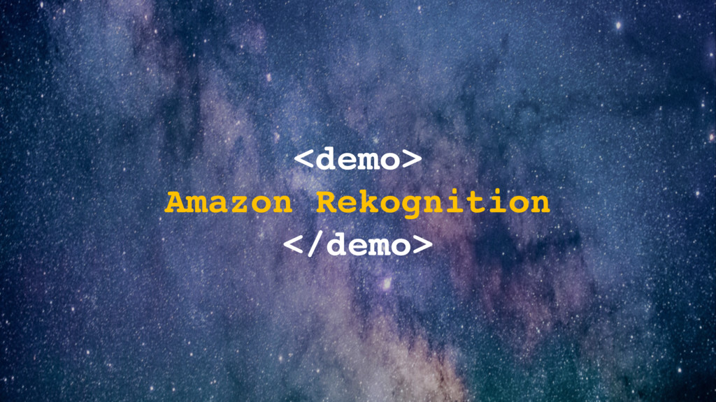 <demo> Amazon Rekognition </demo>