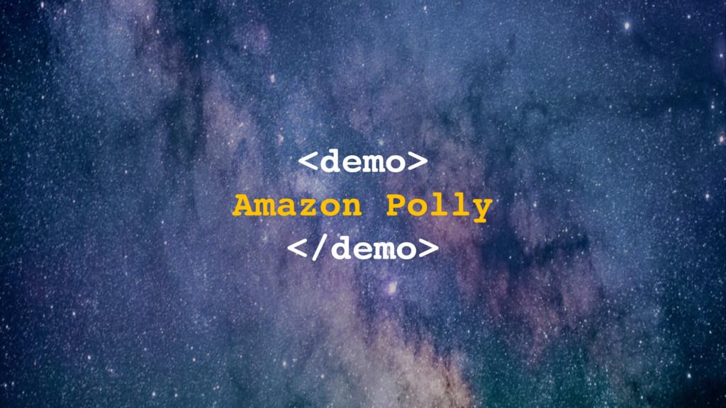 <demo> Amazon Polly </demo>
