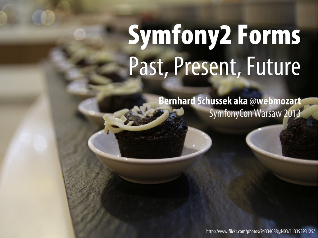 Bernhard Schussek @webmozart 1/89 Symfony2 Form...