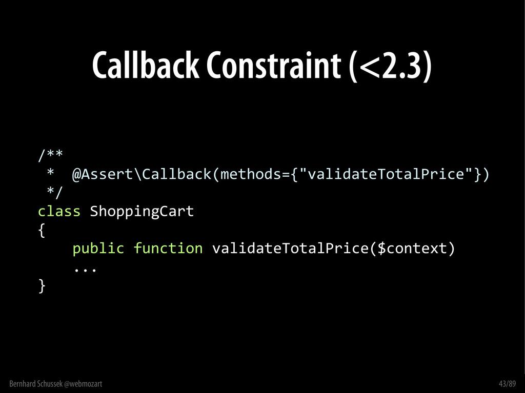 Bernhard Schussek @webmozart 43/89 Callback Con...