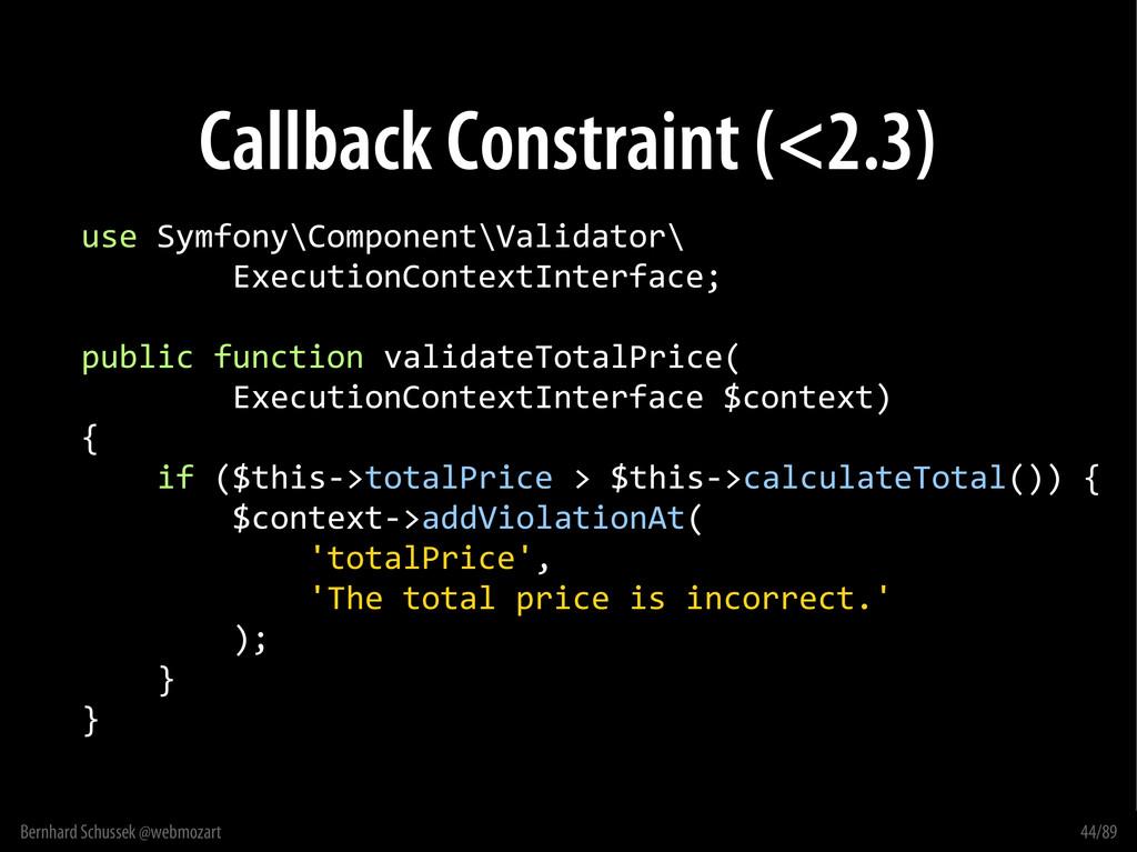 Bernhard Schussek @webmozart 44/89 Callback Con...