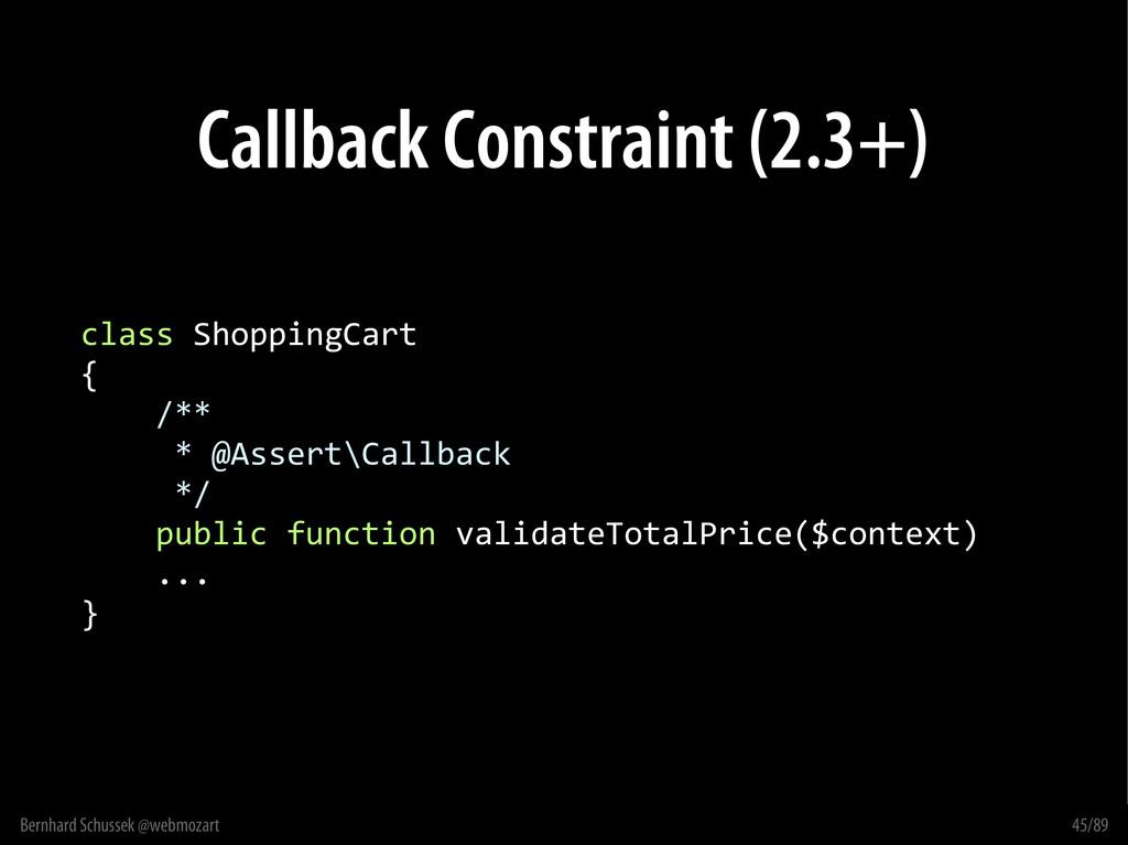 Bernhard Schussek @webmozart 45/89 Callback Con...