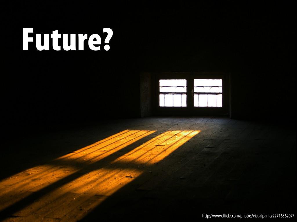 Bernhard Schussek @webmozart 46/89 Future? http...