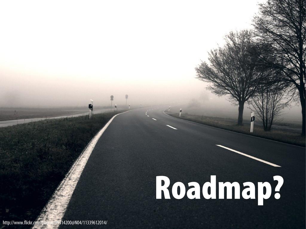 Bernhard Schussek @webmozart 71/89 Roadmap? Roa...