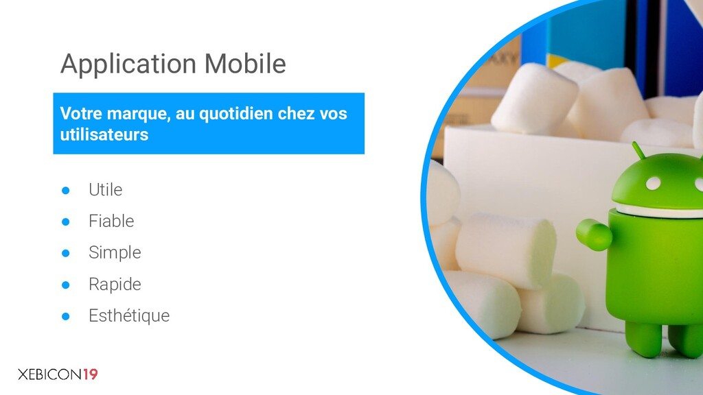 Application Mobile ● Utile ● Fiable ● Simple ● ...