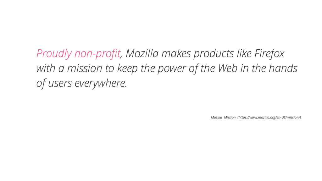 Proudly non-profit, Mozilla makes products like ...