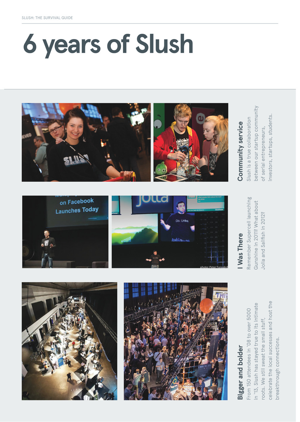 6 years of Slush From 150 attendees in '08 to o...