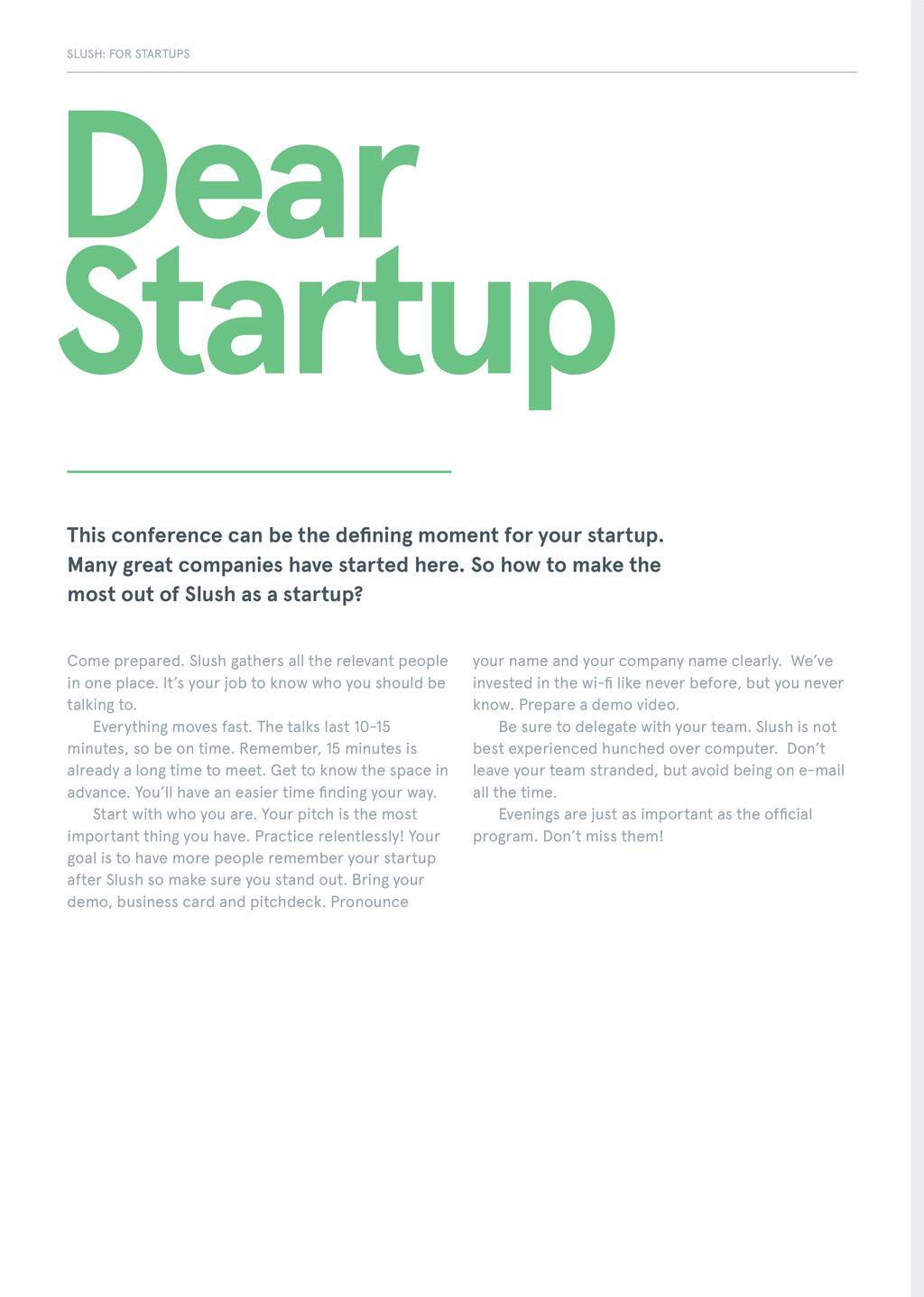 Dear Startup Come prepared. Slush gathers all t...