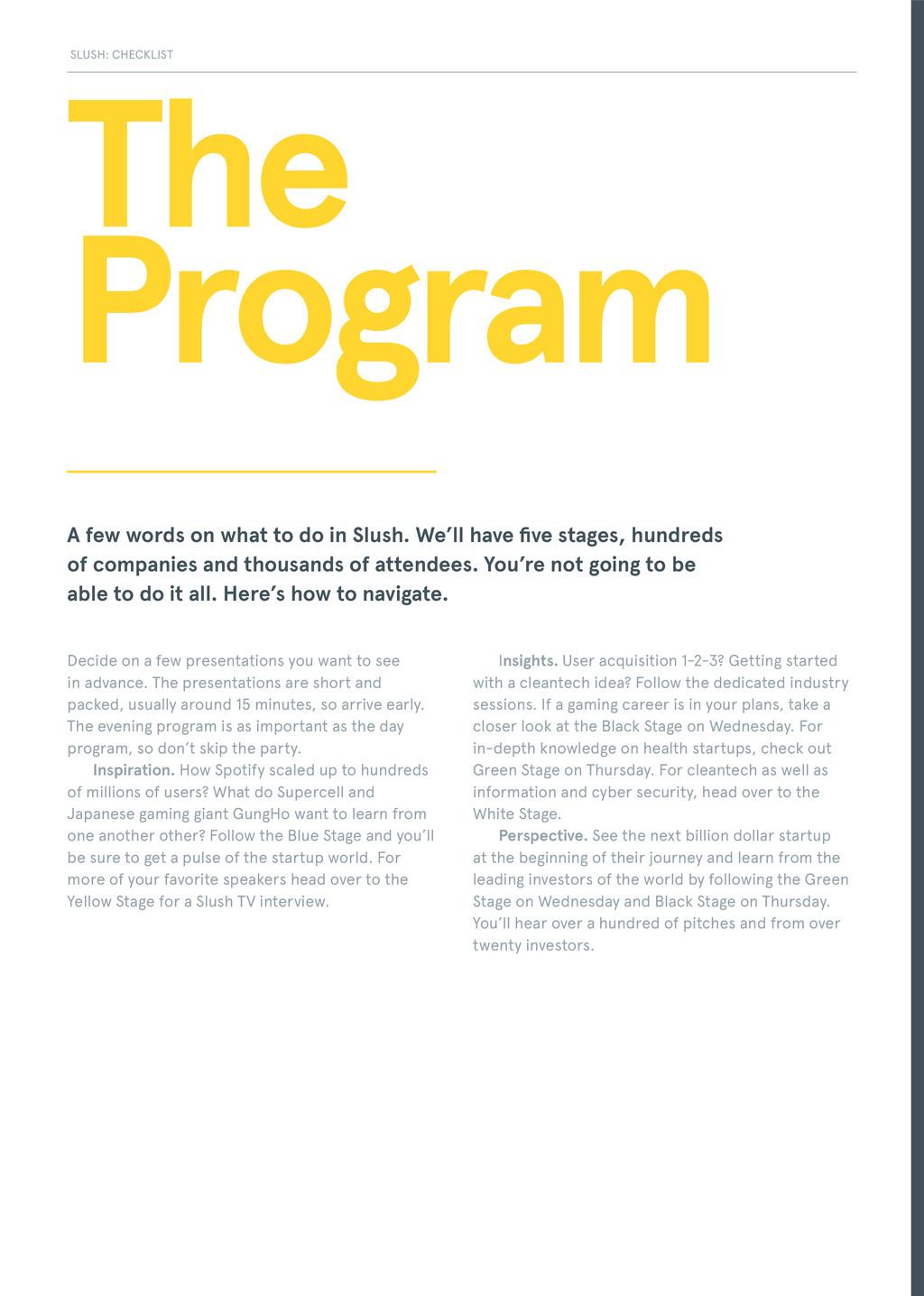 SLUSH: CHECKLIST The Program Decide on a few pr...
