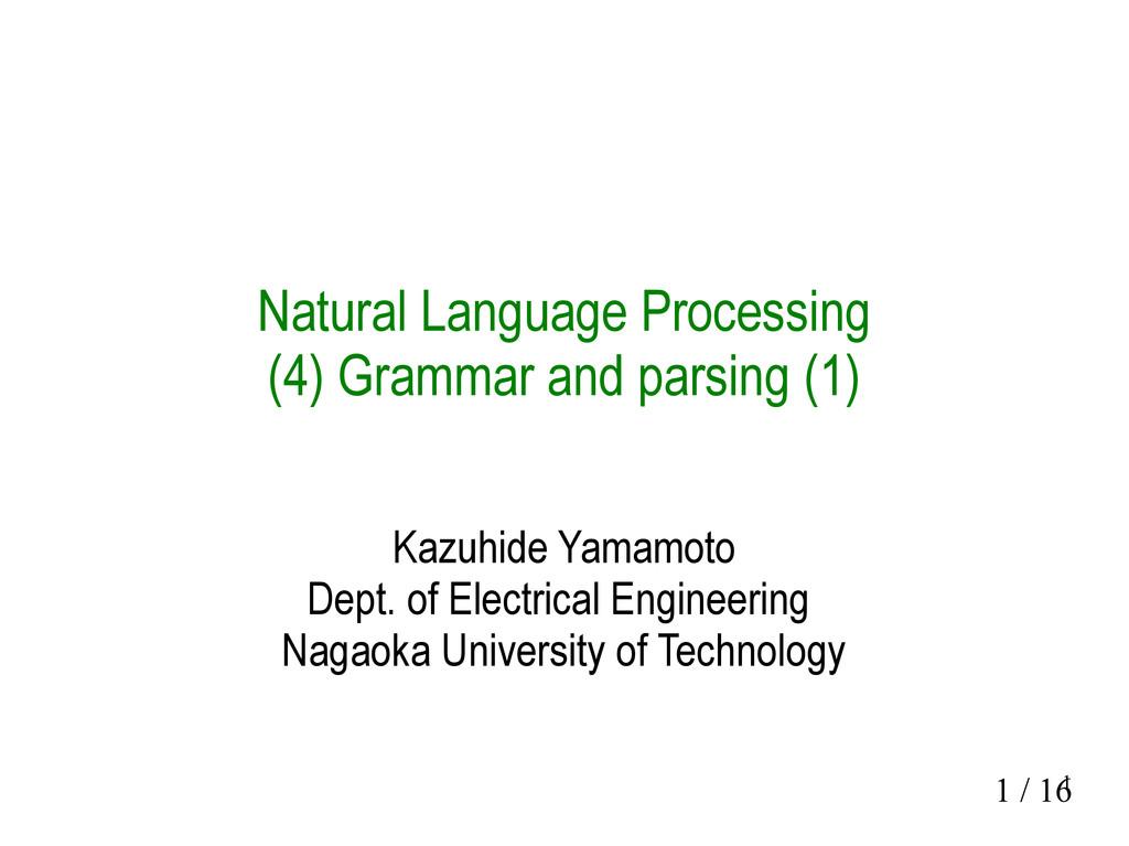 1 1 / 16 Natural Language Processing (4) Gramma...