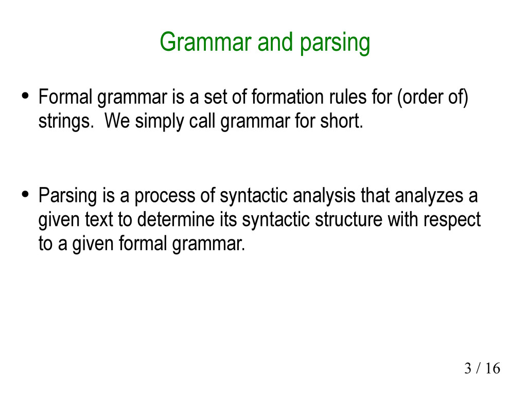 3 / 16 Grammar and parsing ● Formal grammar is ...