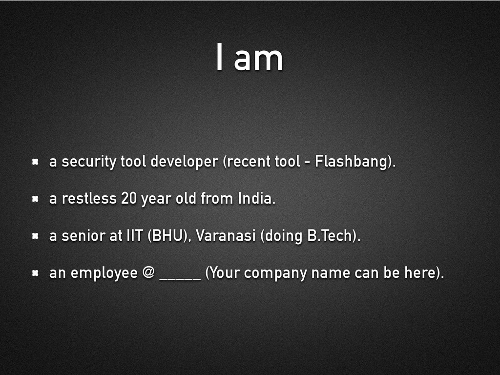 I am a security tool developer (recent tool - F...