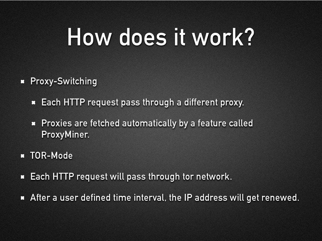 How does it work? Proxy-Switching Each HTTP req...