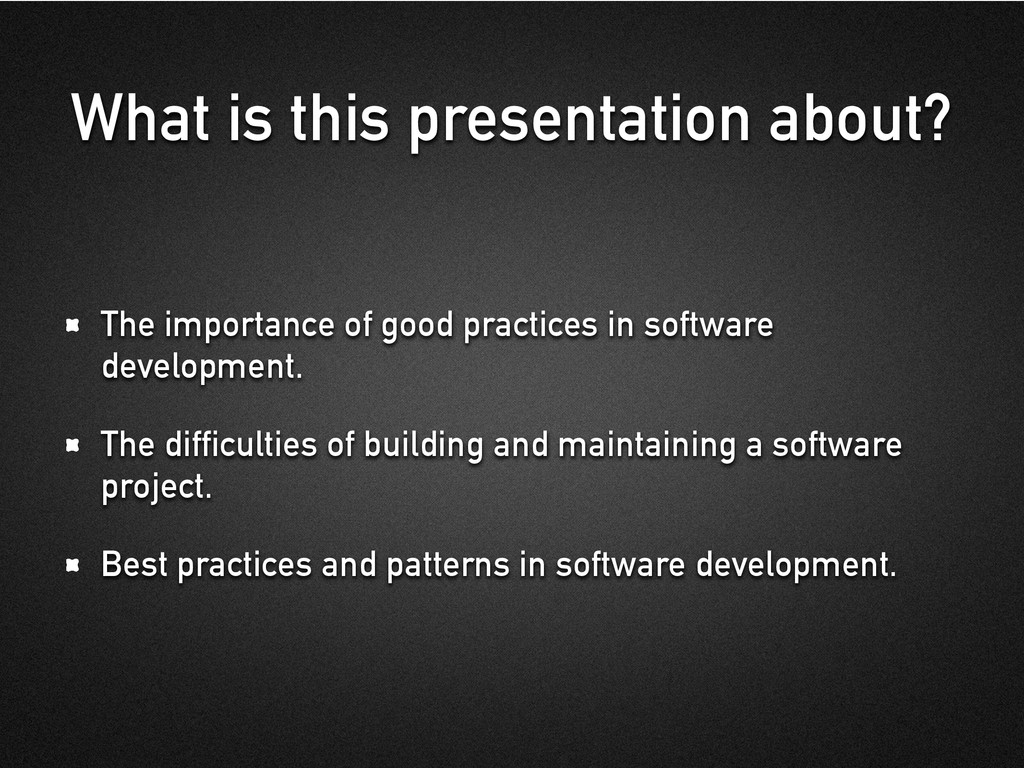 What is this presentation about? The importance...
