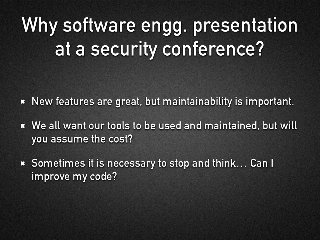 Why software engg. presentation at a security c...