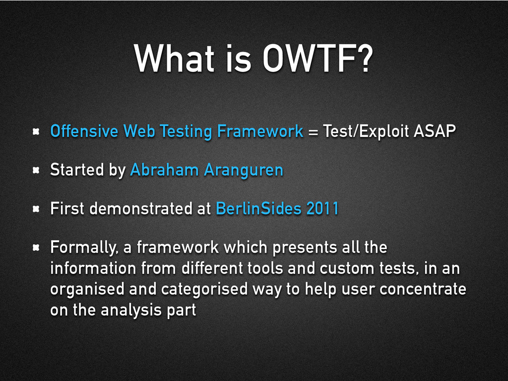 What is OWTF? Offensive Web Testing Framework =...