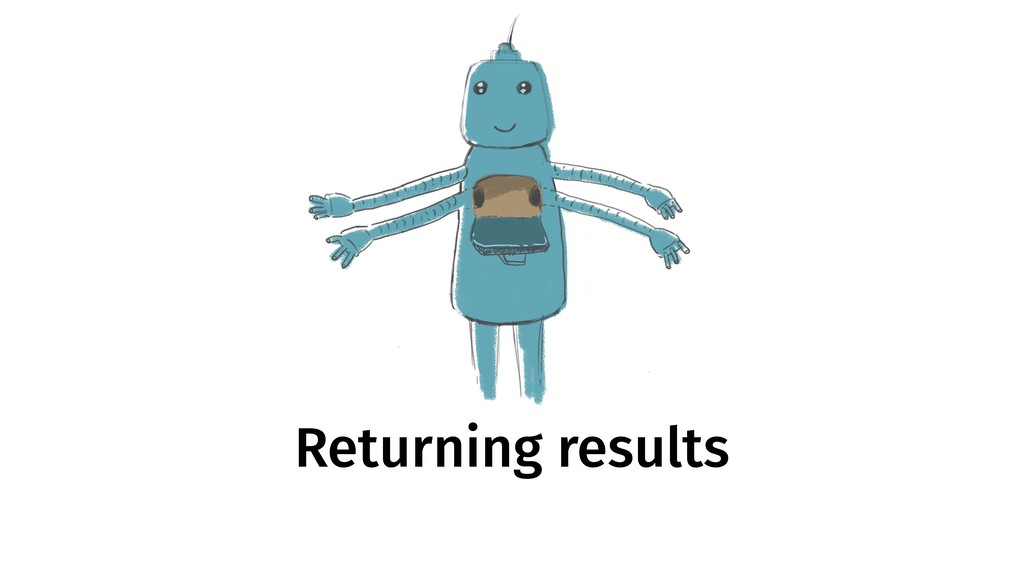 Returning results