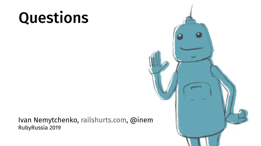 Ivan Nemytchenko, railshurts.com, @inem RubyRus...