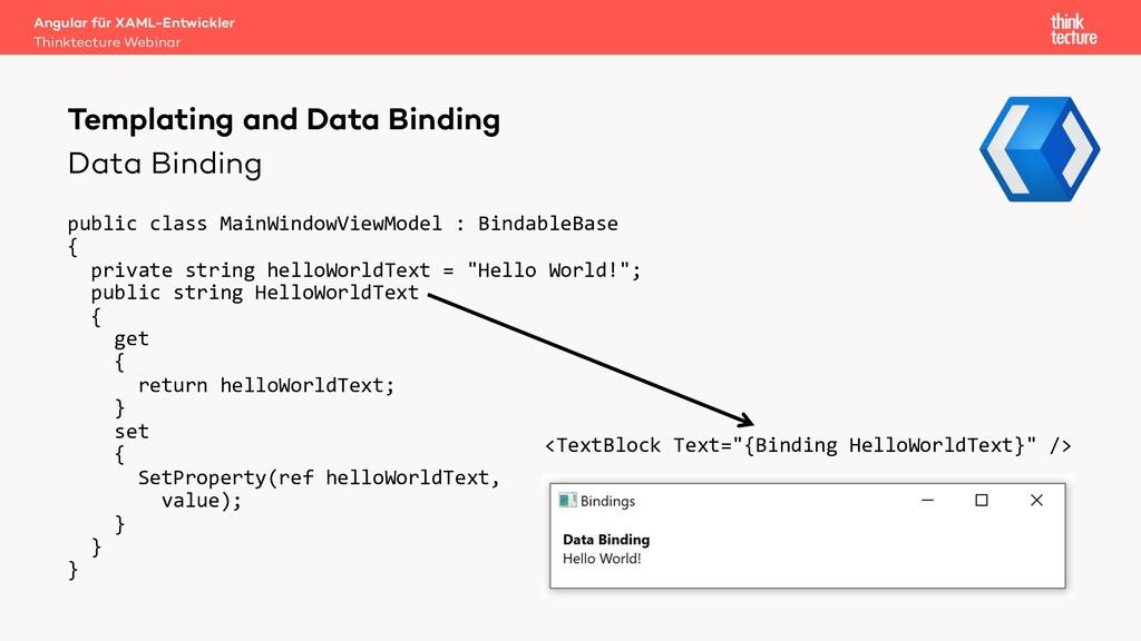 Data Binding public class MainWindowViewModel :...