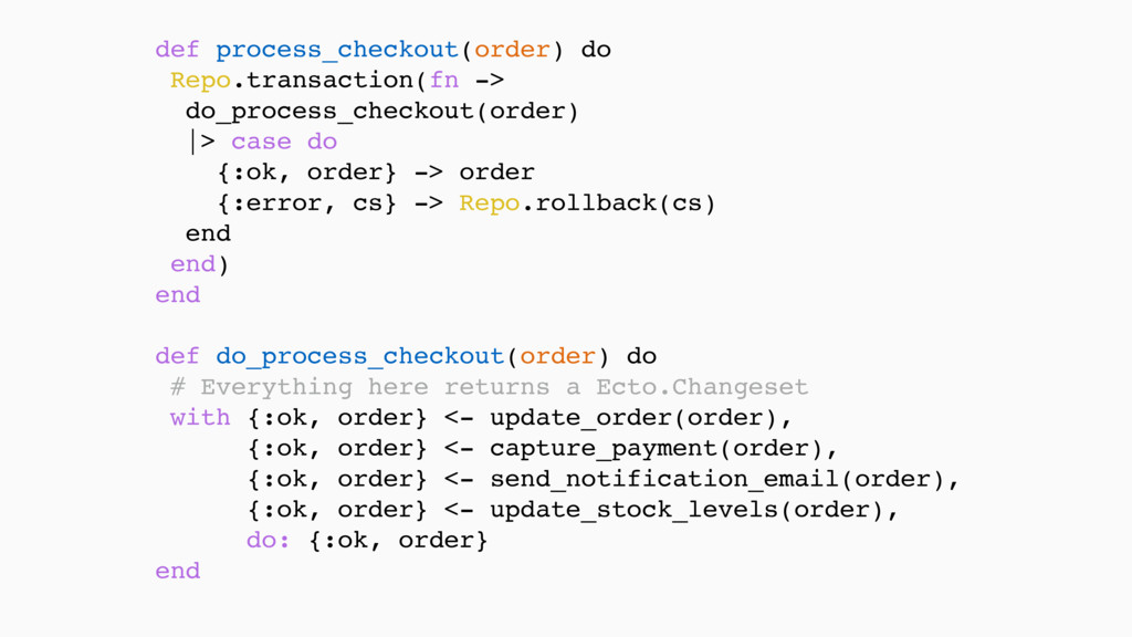 def process_checkout(order) do Repo.transaction...