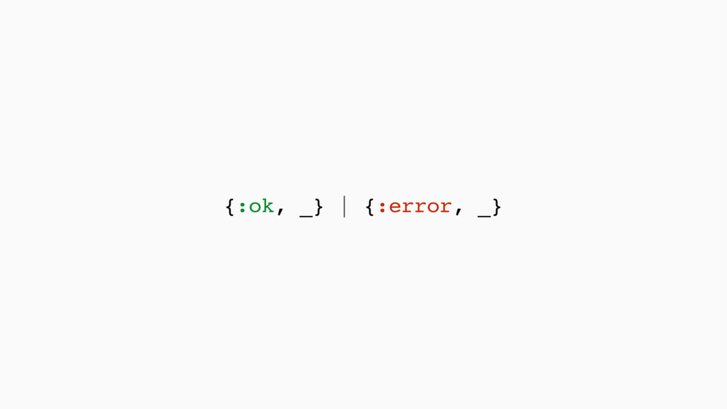 {:ok, _} | {:error, _}