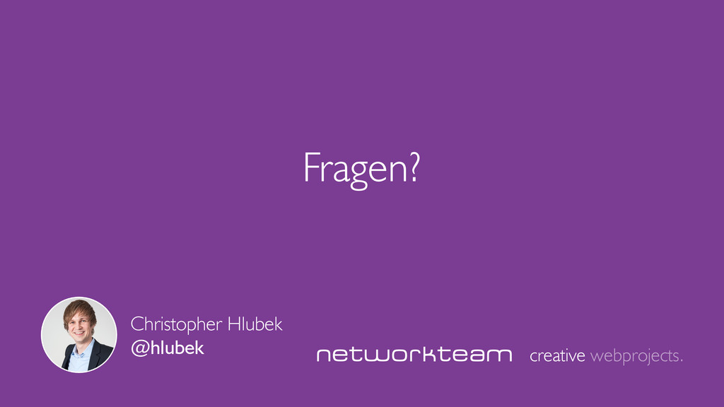 Fragen? creative webprojects. Christopher Hlube...