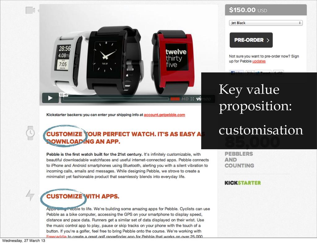 Key value proposition: customisation Wednesday,...