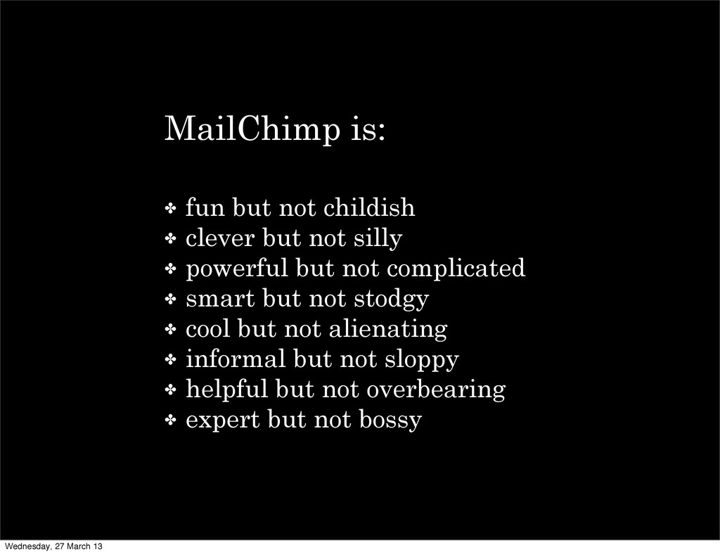 MailChimp is: ✤ fun but not childish ✤ clever b...