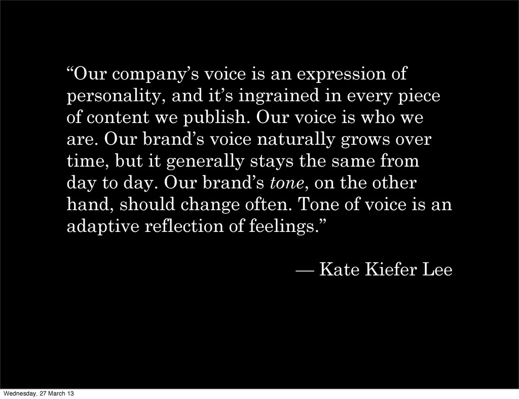"""Our company's voice is an expression of person..."