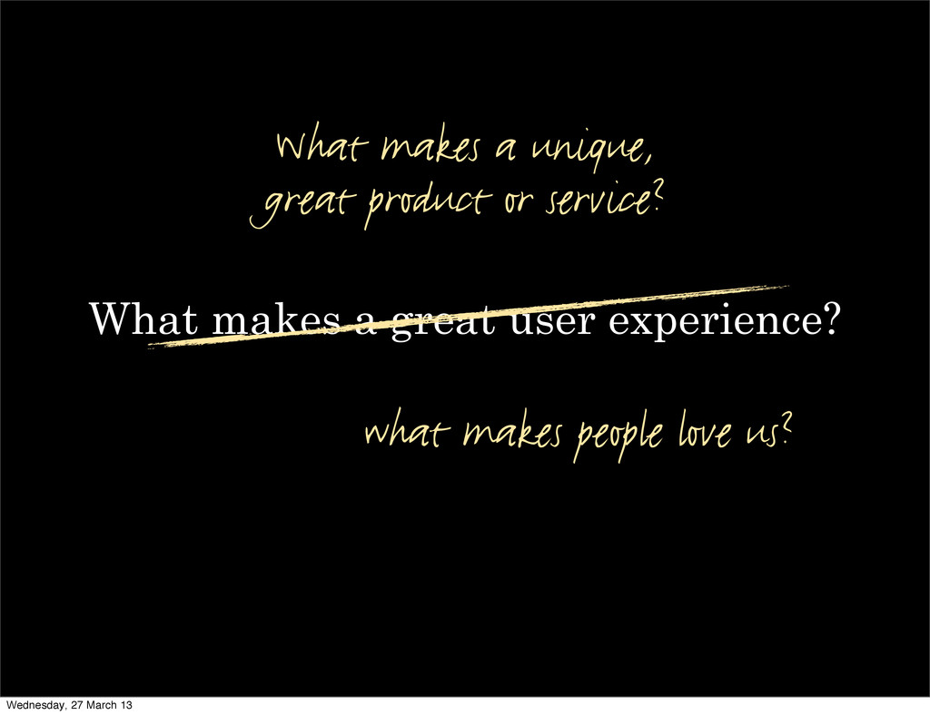 What makes a great user experience? What makes ...