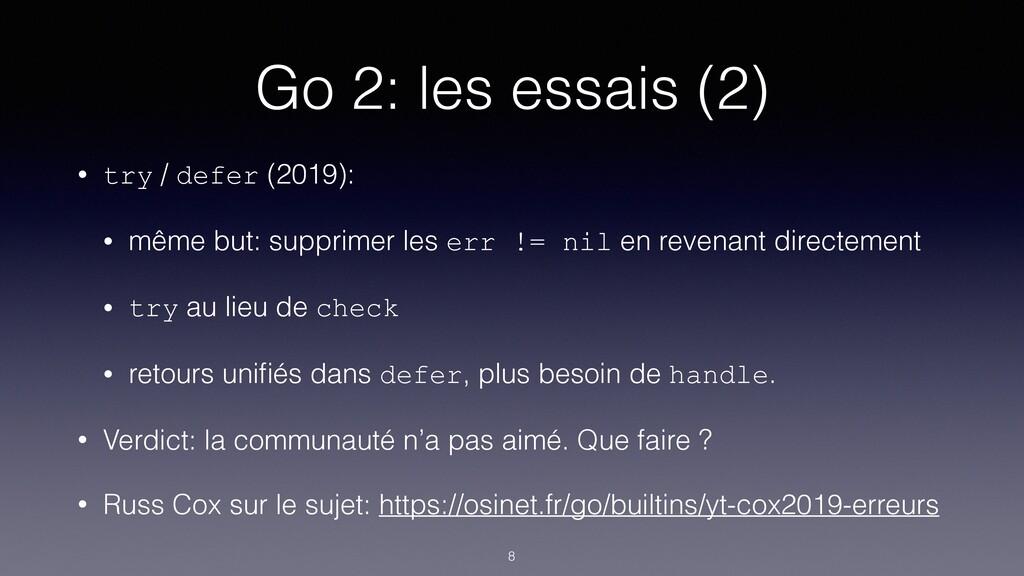 Go 2: les essais (2) • try / defer (2019): • mê...