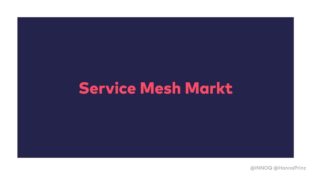 Service Mesh Markt @INNOQ @HannaPrinz