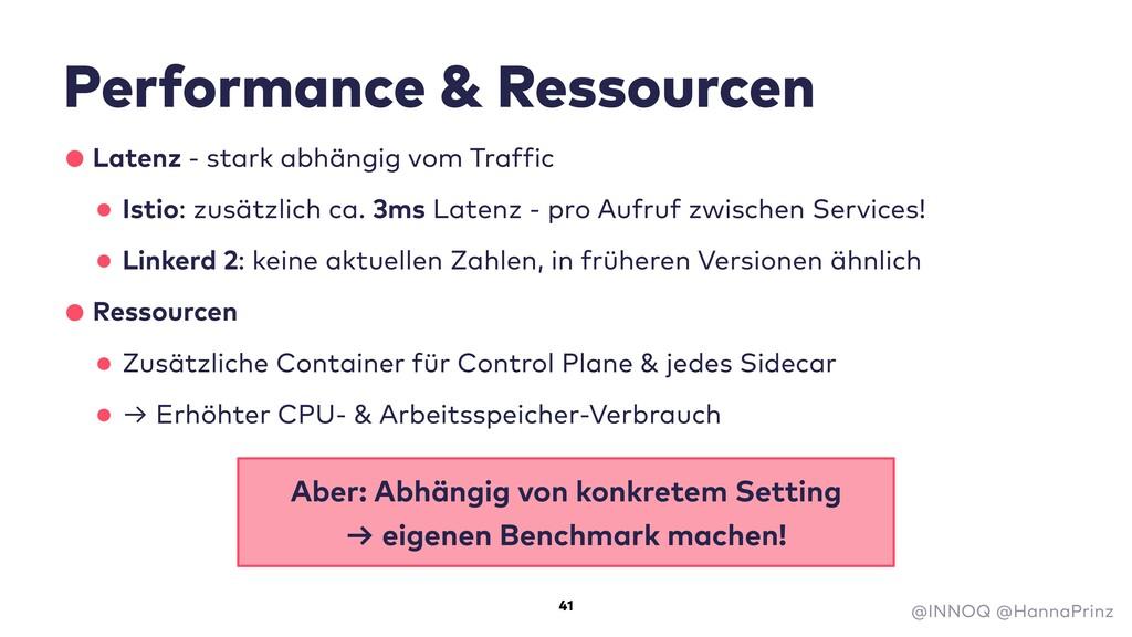 41 Performance & Ressourcen •Latenz - stark abh...