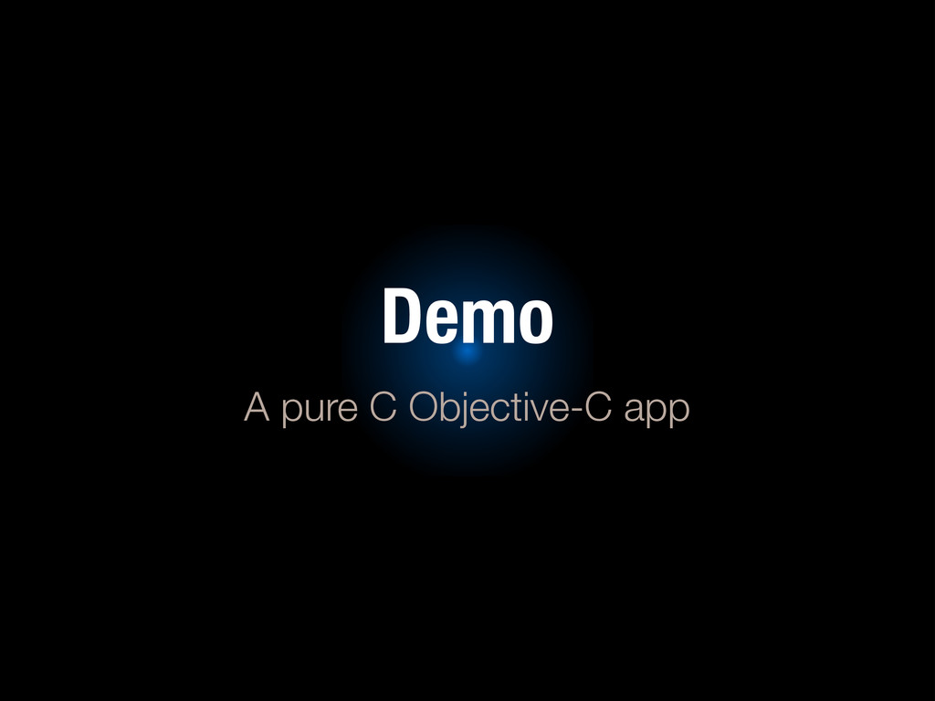 Demo A pure C Objective-C app