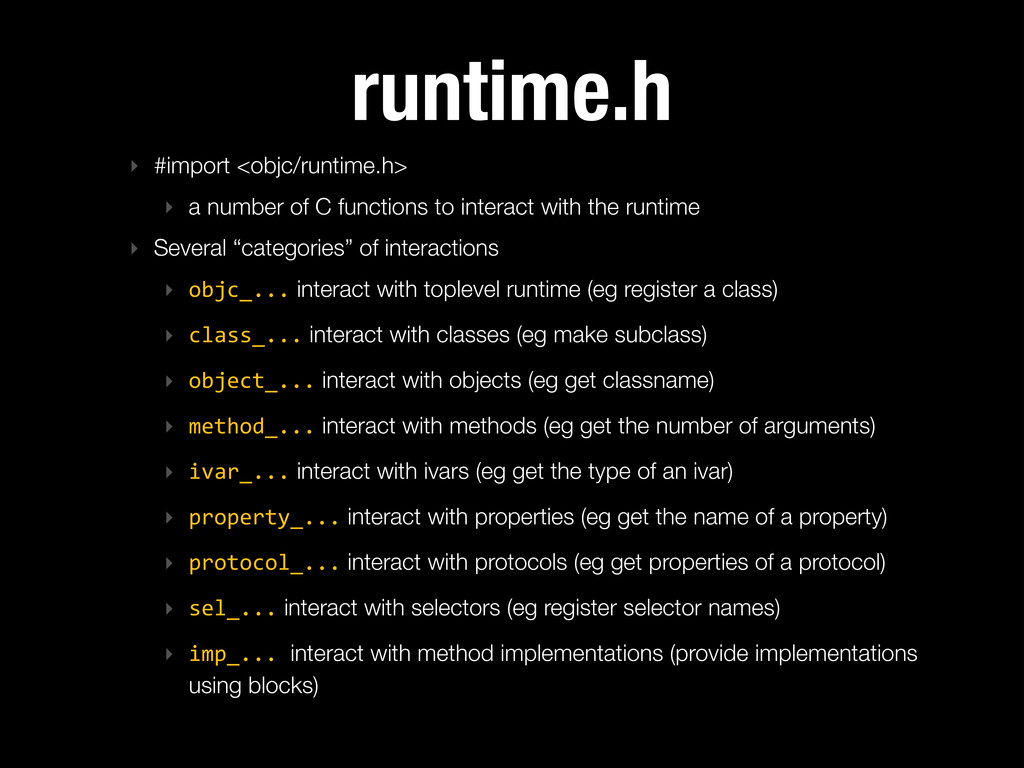 runtime.h ‣ #import <objc/runtime.h> ‣ a number...