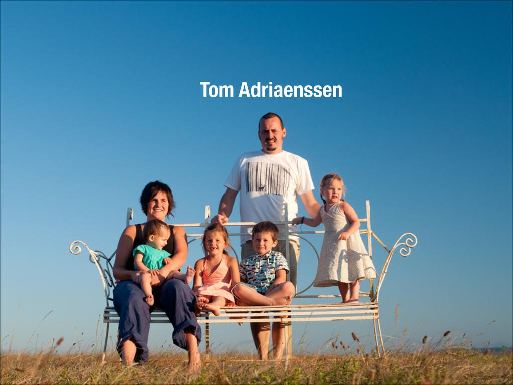 Tom Adriaenssen