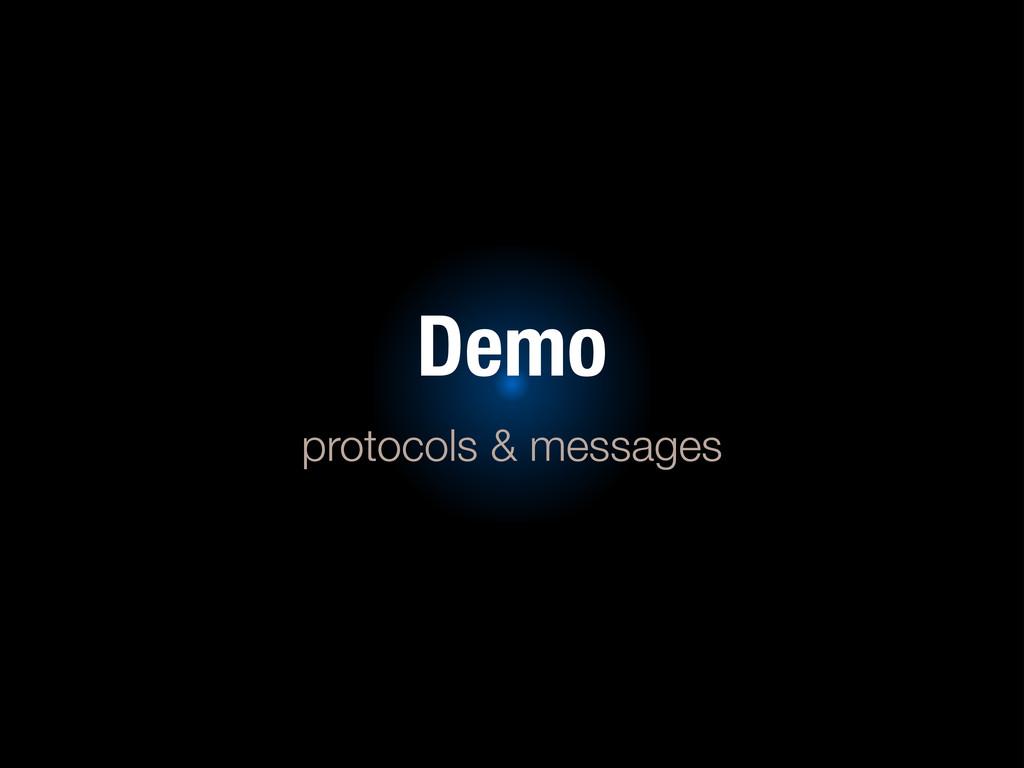 Demo protocols & messages