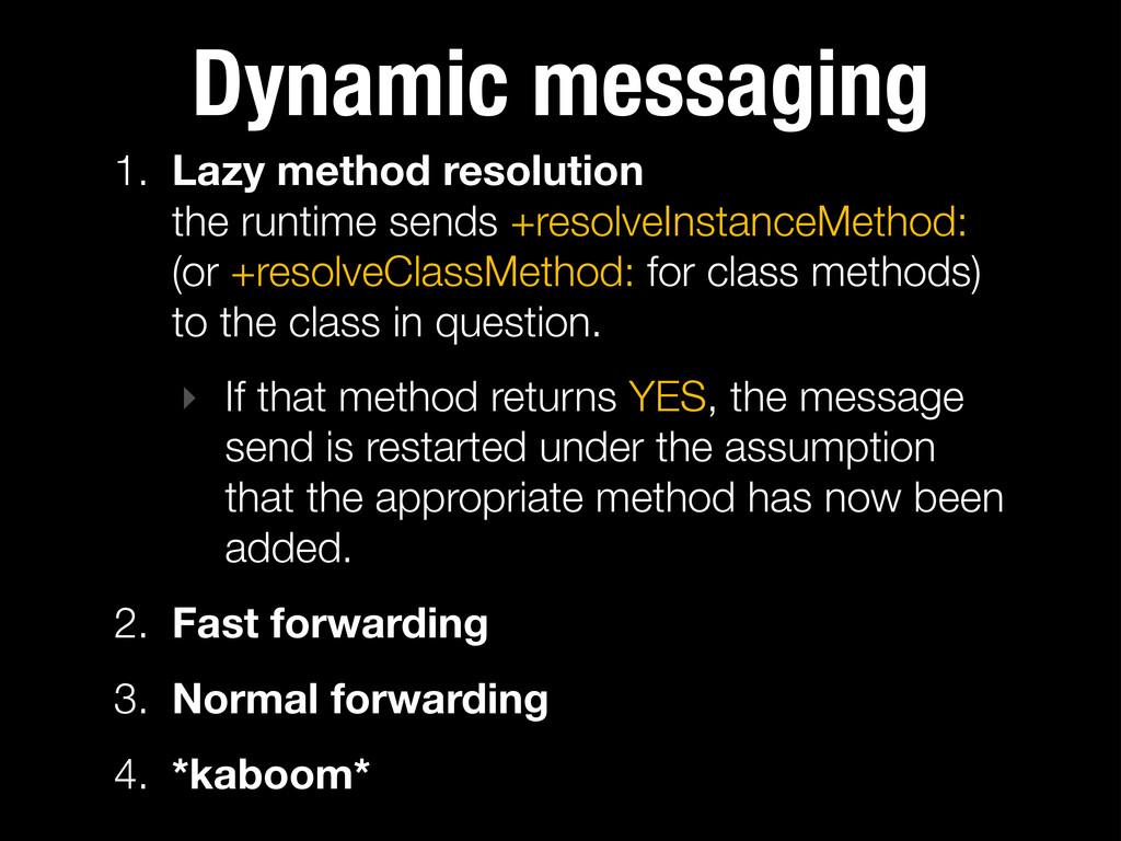Dynamic messaging 1. Lazy method resolution th...